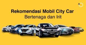 mobil-city-car-bertenaga-dan-irit